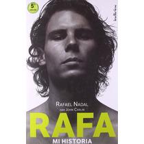 Libro Rafa Mi Historia - Rafael Nadal - Jhon Carlin +regalo