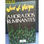 Livro A Hora Dos Ruminantes José J. Veiga F3