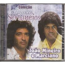 Cd - João Mineiro E Marciano - Clássicos Sertanejos- Lacrado