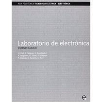 Laboratorio De Electrnica. Curso Bsico (spanish Edition)