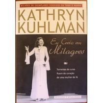 Livro Eu Creio Em Milagres Kathryn Kuhlman