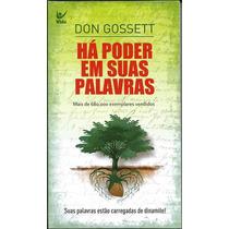 Livro Há Poder Em Suas Palavras - Don Gossett [ed Bolso]