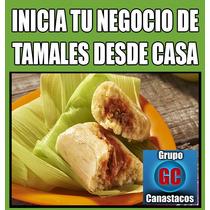 Inicia Tu Negocio De Tamales Desde Casa Minima Inversion