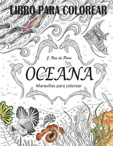 Libro : Oceana: Maravillas Para Colorear - Jorge Van De ... - $ 649 ...