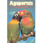 Libro * Agapornis Crianza Y Cuidados * - Dr. M. Vriends
