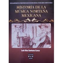 Libro Historia De La Música Norteña Mexicana, Envío Gratis!