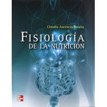Fisiologia De La Nutricion - Ascencio + Regalo