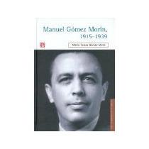 Libro Manuel Gomez Morin 1915 1939 *cj