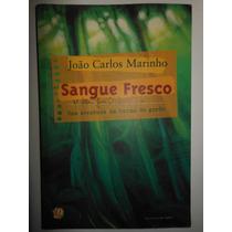 Livro Sangue Fresco João Carlos Marinho - R3