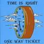 Cd One Way Ticket Time Is Right Importado