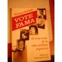 Vote Fama - El Strip- Tease De La Clase Politica Argentina