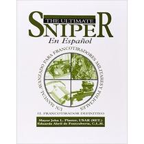 El Ultimate Sniper En Espanol: Un Manual Avanzado Para Franc