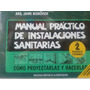 Manual Practico De Instalaciones Sanitarias. Tomo 2