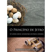 Livro Princípio De Jetro: O Líder Deve Levantar Novos Lídere