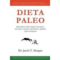 Libro Dieta Paleo: Descubre Como Bajar De Peso, Alcanzar Sal