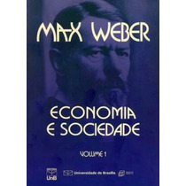 Livro Economia E Sociedade Vol.1 Max Weber