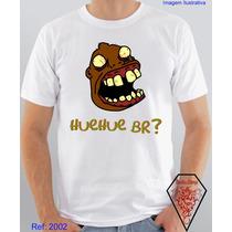 Camiseta Memes Hue Hue Br