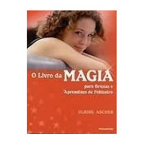 Livro: O Livro Da Magia Para Bruxas E Aprendizes De Feiticei