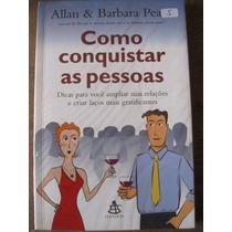 Livro: Como Conquistar As Pessoas De Allan & Barbara Pease