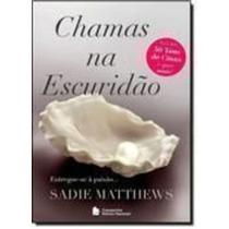 Livro Chamas Na Escuridão Sadie Matthews