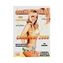 Dvd Carnaval 2006 Vivi Fernandez Brasileirinhas Bianca Soare