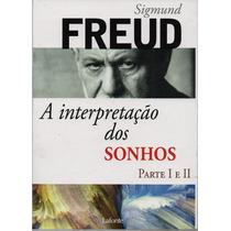 Livro: A Interpretação Dos Sonhos Sigmund Freud