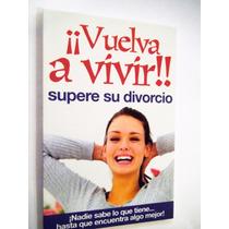 Vuelva A Vivir Supere Su Divorcio Nadie Sabe Lo Que Tiene..