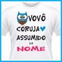 Camiseta Vovô Coruja Assumido, Netinha, Presente, Amor, Div