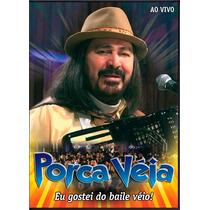 Dvd Porca Véia - Eu Gostei Do Baile Véio!!!!