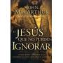 El Jesus Que No Puedes Ignorar - Jhon Macarthur Pdf