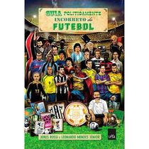 Livro - Guia Politicamente Incorreto Do Futebol