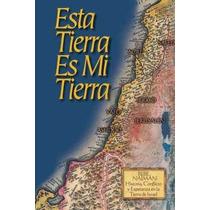 Libro Esta Tierra Es Mi Tierra - Nuevo