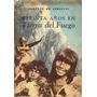 Treinta Años En Tierra Del Fuego Alberto De Agostini