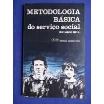 Livro - Metodologia Básica Do Serviço Social - Ricardo Hill