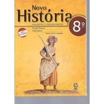 Novo Historia Conceitos E Procedimentos 8 Ano - Ricardo Dreg