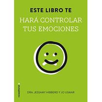 Este Libro Te Hará Controlar Tus Emociones (no Envío Gratis
