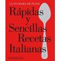 Rápidas Y Sencillas Recetas Italianas. La Cuchara De Plata