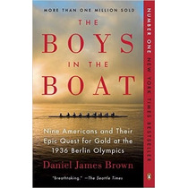 The Boys In The Boat: Nine Americans And Their Epic Quest Fo