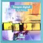 Imagen Digital (imagen, Arte, Color Y Fotografí Envío Gratis