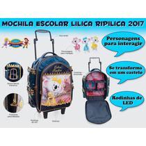 Mochila Escolar Lilica Ripilica 2017 - Edição Limitada