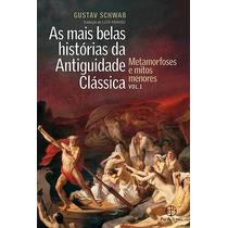 Livro As Mais Belas Histórias Da Antiguidade Clássica Vol.1