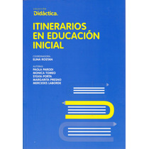 Itinerarios En Educación Incial - Elina Rostan (coord.)