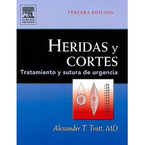 Libro: Heridas Y Cortes. Tratamiento Y Suturas De... - Pdf