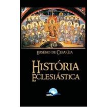 Livro História Eclesiástica De Eusébio De Cesaréia