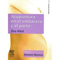 Acupuntura En El Embarazo Y El Parto Elsevier !!nuevos!!