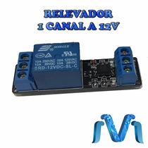 Módulo Relevador 1 Ch 12v, Relay 1 Canal 12v