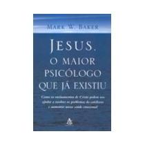 Frete Só R$ 7,00 - Livro Jesus O Maior Psicólogo Que Existiu