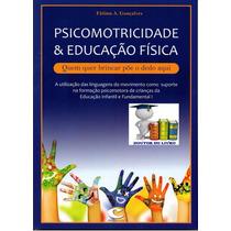 Psicomotricidade & Educação Física - Livro Impresso Original