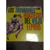 Lp Los Trovadores Huastecos Del Viejo Elpidio