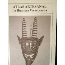 Atlas Artesanal La Huasteca Veracruzana